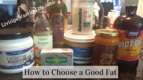 How to Choose a Good Fat