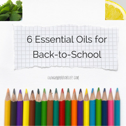 6 Essential Oils for Back-to-School