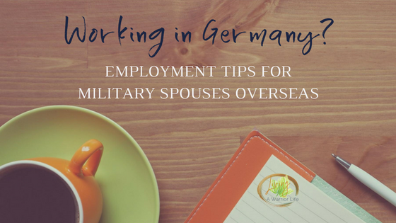 Should you work while stationed in Germany?